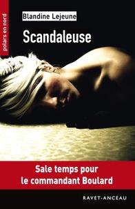 Blandine Lejeune - Scandaleuse.