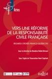 Blandine Mallet-Bricout - Vers une réforme de la responsabilité civile française - Regards franco-québécois.