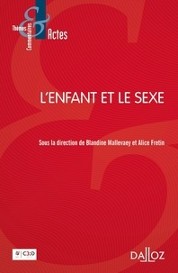 Blandine Mallevaey et Alice Fretin - L'enfant et le sexe.