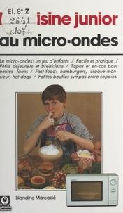 Blandine Marcadé et Jean-François Amann - La cuisine junior au micro-ondes.