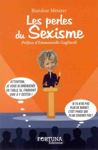 Blandine Metayer - Les perles du sexisme.