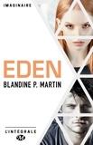 Blandine p. Martin - Eden - L'Intégrale.