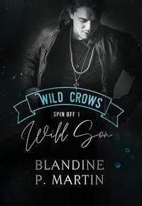 Blandine P. Martin - Wild Crows Spin off 1 : Wild Son.