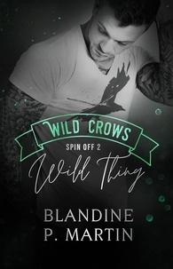 Blandine P. Martin - Wild Crows Spin off 2 : Wild Thing.