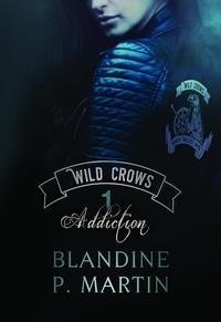 Télécharger des livres complets à partir de Google Wild Crows Tome 1 par Blandine P. Martin 9791035926670