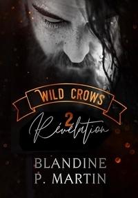 Blandine P. Martin - Wild Crows Tome 2 : Révélation.