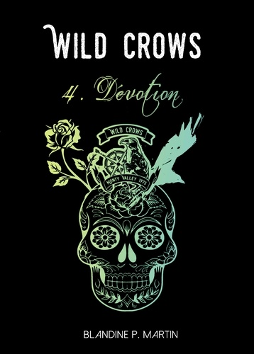 Blandine P. Martin - Wild Crows Tome 4 : Dévotion.