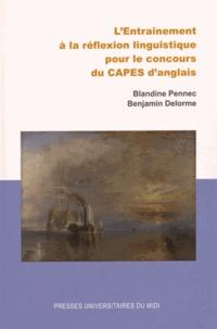 Blandine Pennec et Benjamin Delorme - L'Entraînement à la réflexion linguistique pour le concours du CAPES d'anglais.
