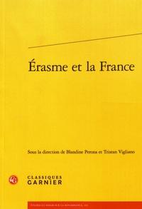 Blandine Pérona et Tristan Vigliano - Erasme et la France.