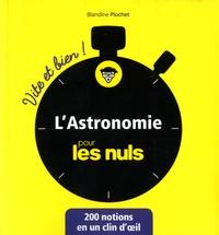 Blandine Pluchet - L'astronomie pour les nuls - Vite et bien.
