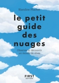 Blandine Pluchet - Le petit guide des nuages - Observer et découvrir un monde de rêves.