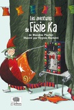 Blandine Pluchet et Virginie Rochetti - Les aventures de Fisie Ka.