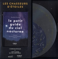 Blandine Pluchet - Les Chasseurs d'étoiles - Petit guide d'observation du ciel nocturne + cherche-étoiles.