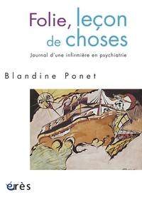 Blandine Ponet - Folie, leçon de choses - Journal d'une infirmière en psychiatrie.