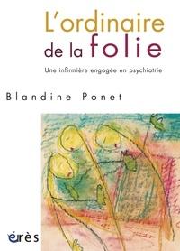 Blandine Ponet - L'ordinaire de la folie - Une infirmière engagée en psychiatrie.