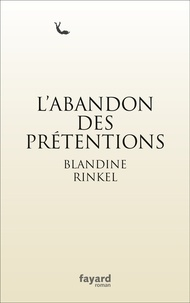 Blandine Rinkel - L'abandon des prétentions.
