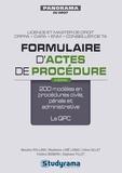Blandine Rolland et Madeleine Lobé Lobas - Formulaire d'actes de procédure - 200 modèles en procédures civile, pénale et administrative ; la QPC.