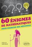 Blandine Sergent - 60 énigmes de mathématiques pour exercer ses méninges.