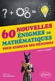 Blandine Sergent - 60 nouvelles énigmes de mathématiques pour exercer ses méninges.