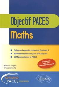 Blandine Sergent et Françoise Roche - Mathématiques - Objectif PACES.