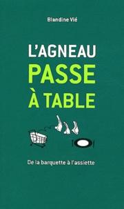Blandine Vié - L'agneau passe à table - De la barquette à l'assiette.