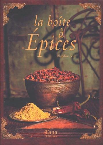 Blandine Vié - La boîte à épices.