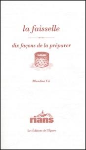 Blandine Vié - La faisselle - Dix façons de la préparer.