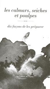 Accentsonline.fr Les calmars, seiches et poulpes - Dix façons de les préparer Image