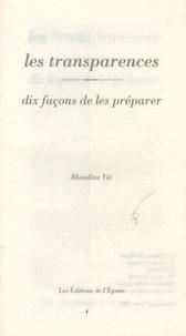 Blandine Vié - Les transparences - Dix façons de les préparer.