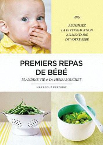 Blandine Vié et Henri Bouchet - Premiers repas de bébé.
