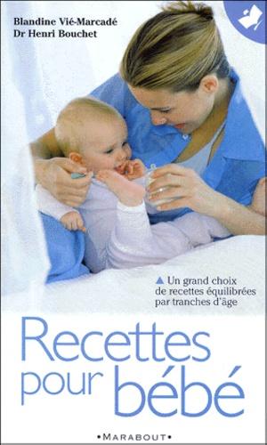 Blandine Vié et Henri Bouchet - Recettes pour bébé.