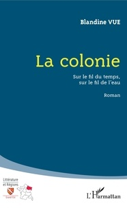 La colonie - Sur le fil du temps, sur le fil de leau.pdf