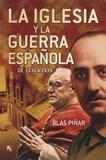 Blas Piñar - La Iglesia y la guerra española de 1936 a 1939.