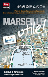 Blay-Foldex - Marseille utile !.
