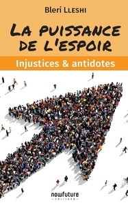 Bleri Lleshi - La puissance de l'espoir - Injustices & antidotes.