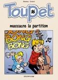 Blesteau et  Godard - Toupet Tome 16 : Toupet massacre la partition.