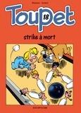 Blesteau et  Godard - Toupet Tome 18 : Strike à mort.