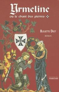 Bleuette Diot - Yrmeline ou le chant des pierres.