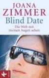 Blind Date - Die Welt mit meinen Augen sehen.