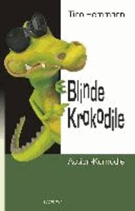 Blinde Krokodile - Action-Komödie.