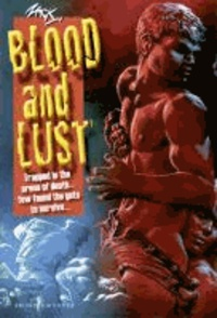 Blood and Lust.