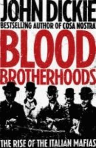 Blood Brotherhoods - The Rise of the Italian Mafias.
