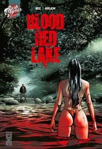 Christophe Bec - Blood Red Lake.