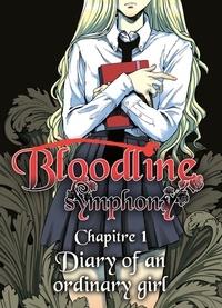 Noelia Sequeida - Bloodline Symphony chapitre 01 - Diary of an ordinary girl.