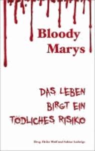Bloody Marys - Das Leben birgt ein tödliches Risiko.