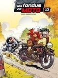 Bloz et Hervé Richez - Les fondus de moto Tome 10 : .