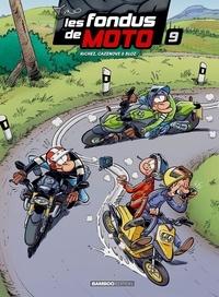 Bloz et Hervé Richez - Les fondus de moto Tome 9 : .