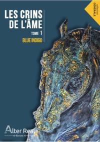 Blue Indigo - Les crins de l'âme Tome : .