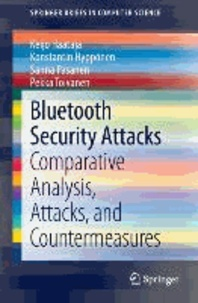 Bluetooth Security Attacks - Comparative Analysis, Attacks, and Countermeasures.