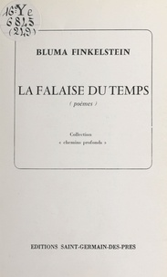 Bluma Finkelstein - La falaise du temps.